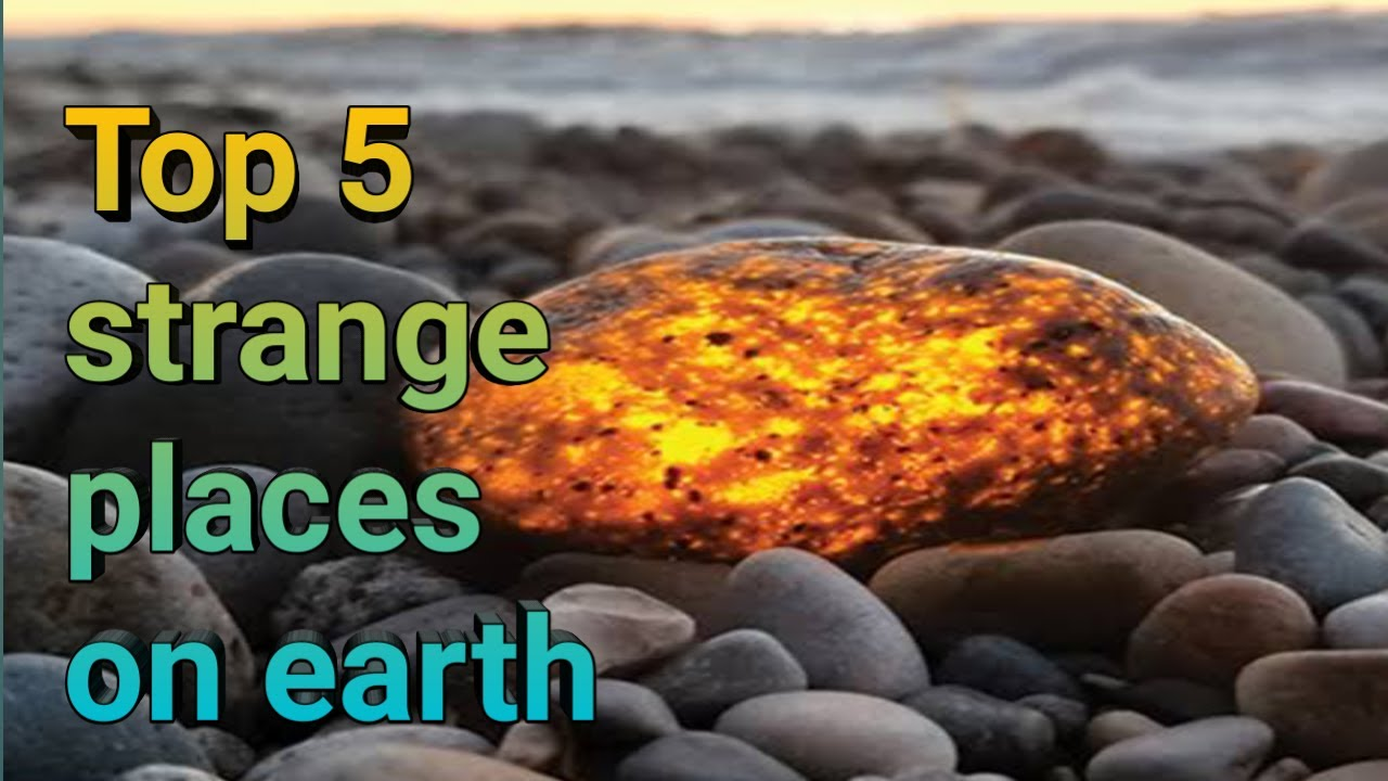 top 5 strange places in the world